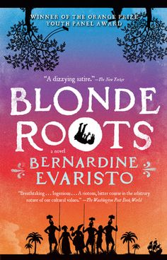 "Blonde Roots by Bernardine Evaristo, Click to Start Reading eBook, The most provocative debut novel of the year, ""a dizzying satire"" (The New Yorker) that ""boldly turns"