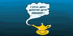 Debunking the 5 most common #socialmediamarketing myths