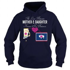 The Love Between Mother And Daughter - Rhode Island Wyoming #stateshirts #hometownshirts #usa #Wyoming #Wyomingtshirts #Wyominghoodies