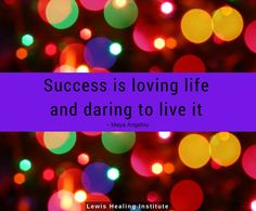 Success is loving life and daring to live it. #success