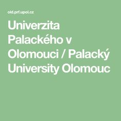 Univerzita Palackého v Olomouci / Palacký University Olomouc