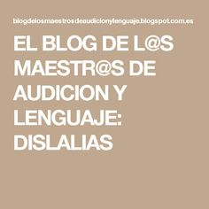EL BLOG DE L@S MAESTR@S DE AUDICION Y LENGUAJE: DISLALIAS