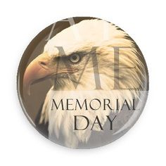 Funny Buttons - Custom Buttons - Promotional Badges - Memorial Day Holiday Pins - Wacky Buttons - Memorial day eagle