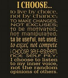 You CAN make a choice... Just do  your best! quotes for inspiration +