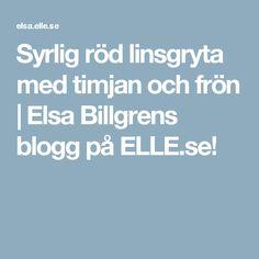 Syrlig röd linsgryta med timjan och frön | Elsa Billgrens blogg på ELLE.se!