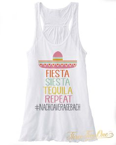 Fiesta Siesta Tequila Repeat  Nachoaveragebach Custom by ThreeTwo1
