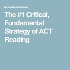 The #1 Critical, Fundamental Strategy of ACT Reading