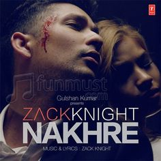Nakhre (Zack Knight), Nakhre (Zack Knight) 2015 mp3 Song