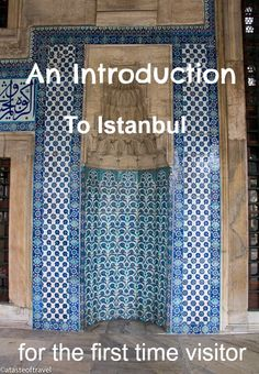 An Introduction to Istanbul for the First Time Visitor: How to plan your day, where to stay, transport etc.... Use this with Your Guide to Istanbul: What to See