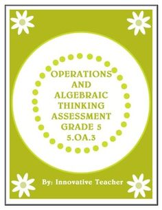 Operations and Algebraic Thinking Assessment Grade 5 (OA.3) by Innovative Teacher