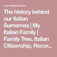 The History Behind Our Italian Surnames