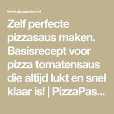 Zelf perfecte pizzasaus maken. Basisrecept voor pizza tomatensaus die altijd lukt en snel klaar is! | PizzaPassie.nl