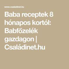 Baba receptek 8 hónapos kortól: Babfőzelék gazdagon | Családinet.hu