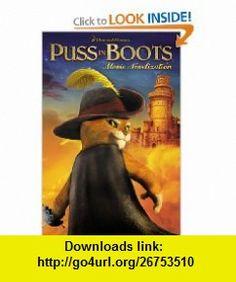 Puss In Boots Movie Novelization (9781442429505) Lara Bergen , ISBN-10: 144242950X  , ISBN-13: 978-1442429505 ,  , tutorials , pdf , ebook , torrent , downloads , rapidshare , filesonic , hotfile , megaupload , fileserve