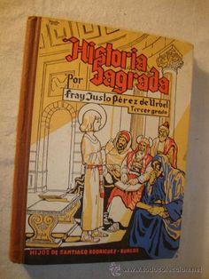 LIBRO HISTORIA SAGRADA TERCER GRADO FRAY JUSTO PEREZ DE URBEL HIJOS DE SANTIAGO RODRIGUEZ 1951