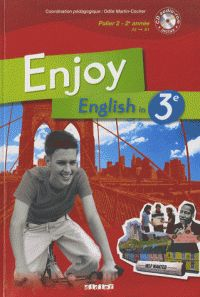 Odile Cocher-Martin et Sophie Plays - Enjoy English in 3e Palier 2 - 2e Année. 1 CD audio https://hip.univ-orleans.fr/ipac20/ipac.jsp?session=S47369N9I8779.1594&menu=search&aspect=subtab48&npp=10&ipp=25&spp=20&profile=scd&ri=10&source=%7E%21la_source&index=.GK&term=+++Enjoy+English+in+3e+Palier+2+-+2e+Ann%C3%A9e&x=0&y=0&aspect=subtab48