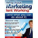 Free Kindle Book -  [Marketing] Why Your Marketing Isn't Working And What You Can Do About It