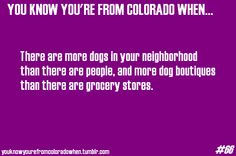 You know you're from Colorado when...: Photo