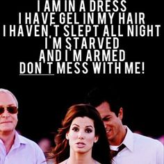 Miss Congeniality- I love this movie!