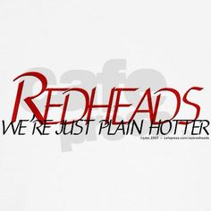 Redheads we're Just Plain Hotter. Redhead Facts, Redhead Quotes, Natural Redhead, Beautiful Redhead, Just For Redheads, Red Hair Quotes, Pomes, Redheads Freckles, Red Hair Don't Care