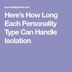 Here's How Long Each Personality Type Can Handle Isolation