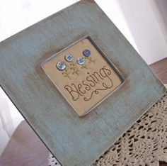 Blessings Framed Stitchery with blue button by PACountryCrafts Primitive Embroidery Patterns, Primitive Stitchery, Primitive Crafts, Vintage Embroidery, Cross Stitch Embroidery, Hand Embroidery, Machine Embroidery, Primitive Sayings, Primitive Labels
