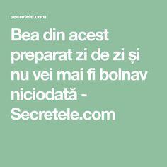 Bea din acest preparat zi de zi și nu vei mai fi bolnav niciodată - Secretele.com Good To Know, Mai, Health, Medicine, Canning, Salud, Health Care, Healthy