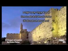 """Israel365 Presents """"If I Forget You Jerusalem"""" by Dudu Fisher. Featuring the Photography of Yehoshua Halevi of Jerusalem. For More Israel Scenes and Inspirat..."""