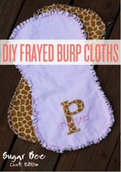 Super cute frayed burp cloths for baby!