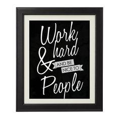 Work Hard and Be Nice to People: Why every person you talk to in business matters