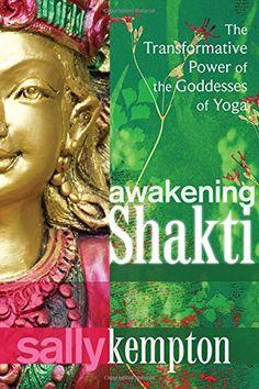 Awakening Shakti: The Transformative Power of the Goddess... https://www.amazon.com/dp/160407891X/ref=cm_sw_r_pi_dp_NpiyxbMFTZKH9