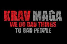 #krav maga.  we do bad things to bad people.   #upliftingphilosophy @Fil Kirchner skin care