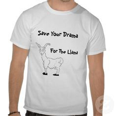 Save Your Drama For The Llama Funny Shirt