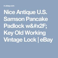 Nice Antique U.S. Samson Pancake Padlock w/ Key Old Working Vintage Lock  | eBay