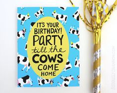"Cows Birthday Card ""Party till the cows come home"" by seriouslyshannon on Etsy $4.50"