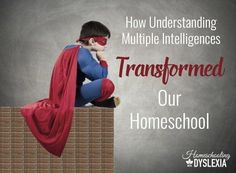 Understanding the theory of Multiple Intelligences can radically change the way you look at your struggling learners.