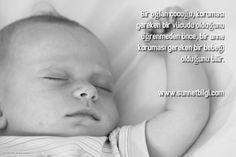 Bir oğlan çocuğu, koruması gereken bir vücudu olduğunu bilmeden önce, bir anne koruması gereken bir bebeği olduğunu bilir.