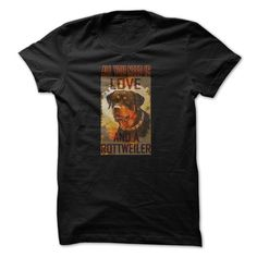 Rottweiler t-shirt - All you need is rottweiler T-Shirts, Hoodies, Sweaters