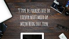 9 type bezoekers die ik liever niet meer op mijn blog zou zien