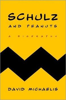 'Schultz and Peanuts: A Biography,' by David Michaelis