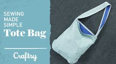 Easy Sewing Projects: Quick & Cute Tote Bag | Craftsy Sewing Tutorial