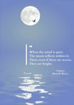 """terracemuse: """"When the mind is quiet/ The moon reflects within it;/ Then, even if there are waves/ they are bright. Moonlit waves) image from rgbstock """" Zen Quotes, Poetry Quotes, Wisdom Quotes, Words Quotes, Life Quotes, Inspirational Quotes, Qoutes, Spiritual Wisdom, Spiritual Awakening"""