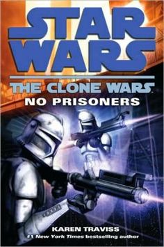 Star Wars The Clone Wars: No Prisoners...one of my favourite Clone Wars books!
