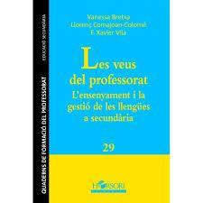 Les Veus del professorat : l'ensenyament i la gestió de les llengües a secundària / Vanessa Bretxa, Llorenç Comajoan-Colomé, F. Xavier Vila