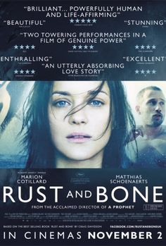 Rust And Bone (2012) REALLY LOVED THIS MOVIE