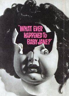 What ever happened to Baby Jane? (1962) - Robert Aldrich