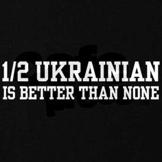 Half Ukrainian