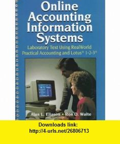 Online Accounting Information Systems Laboratory Text (9780130649577) Alan L. Eliason, Ronald O. Waite, Roald O. Waite , ISBN-10: 0130649570  , ISBN-13: 978-0130649577 ,  , tutorials , pdf , ebook , torrent , downloads , rapidshare , filesonic , hotfile , megaupload , fileserve