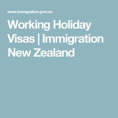 Working Holiday Visas | Immigration New Zealand