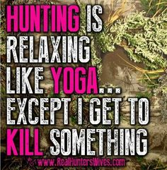 And because I'm a klutz hunting is easier lol